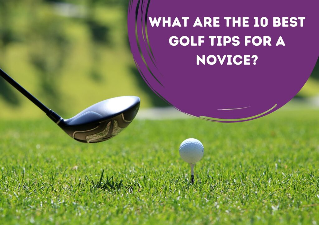 Golf Tips for a Novice