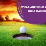 What are some great golf hacks?